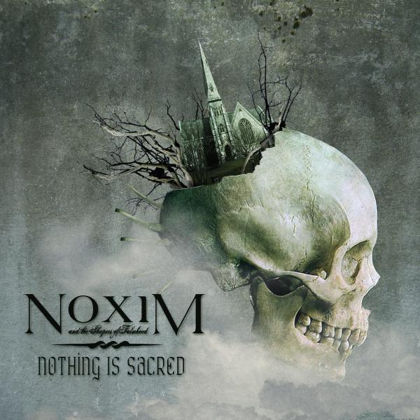 Noxim and the Shapers of Falsehood - Nothing Is Sacred