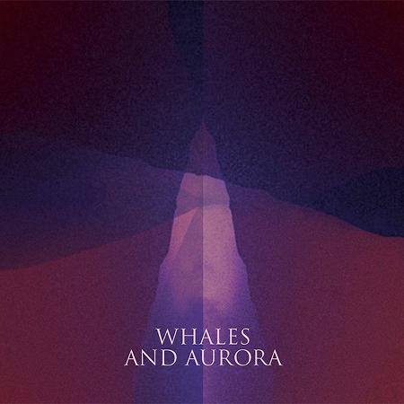 Whales And Aurora - Whales And Aurora (EP)