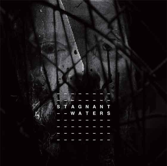 Stagnant Waters - Stagnant Waters