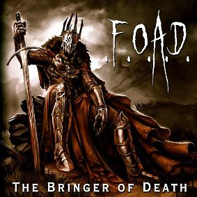 .F.O.A.D. (Fuck Off and Die) - The Bringer Of Death