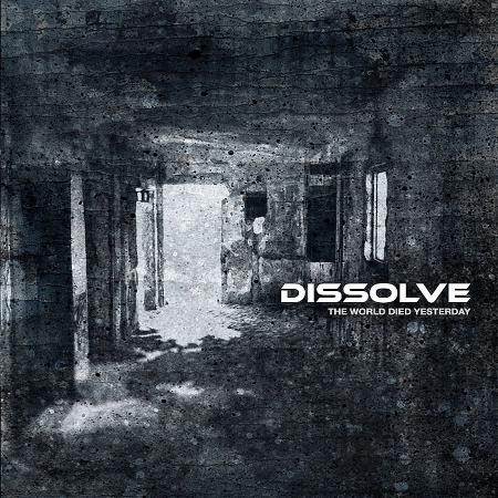 Dissolve - The World Died Yesterday
