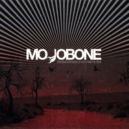 Mojobone - Crossroad Message & Tales From The Bone