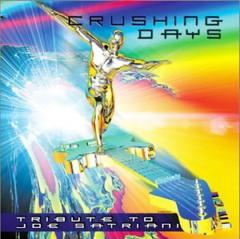 Various Artists - (feat. Bumblefoot) - Crushing Days - A Tribute To Joe Satriani