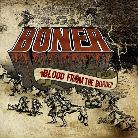 Boner - Blood From The Border