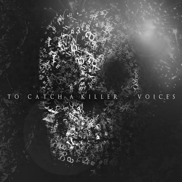 To Catch A Killer - Voices (EP)