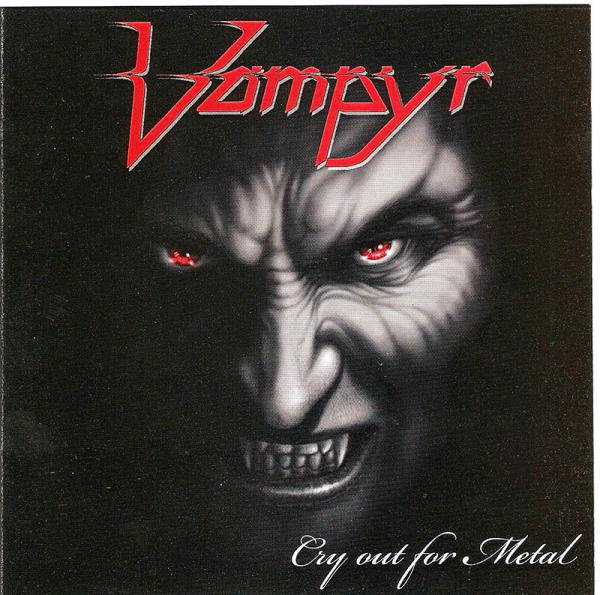 Vampyr - Cry Out For Metal (Lossless)