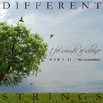Different Strings - The Sounds Of Silence, Pt. II The Counterfeits