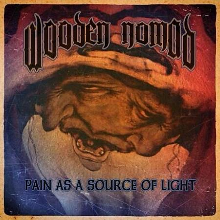 Wooden Nomad - Pain as a Source of Light