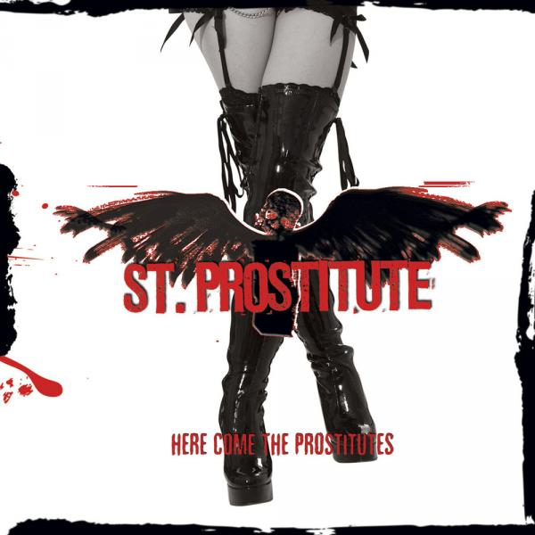 St. Prostitute - Here Come The Prostitutes