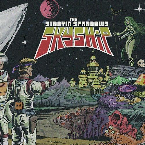 The Strayin' Sparrows - Skyship