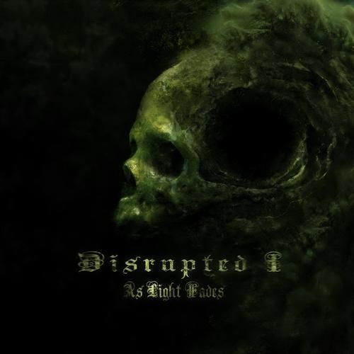 Disrupted I  - As Light Fades