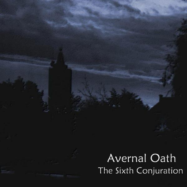 Avernal Oath - The Sixth Conjuration (Demo)