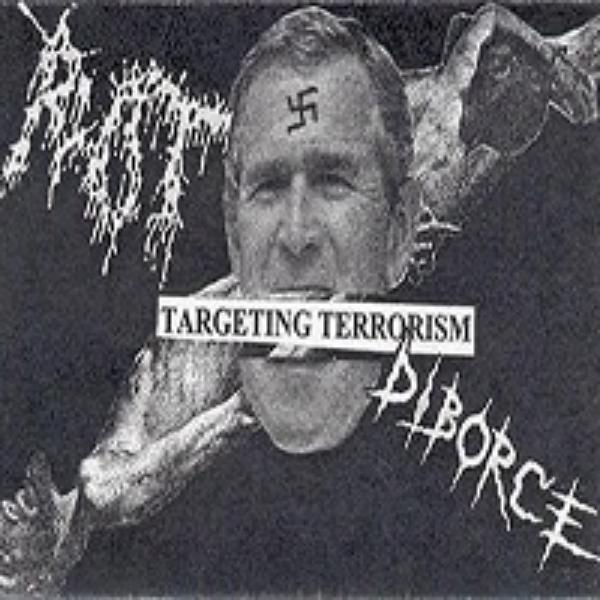 Rot & Diborce - Targeting Terrorism (Split)
