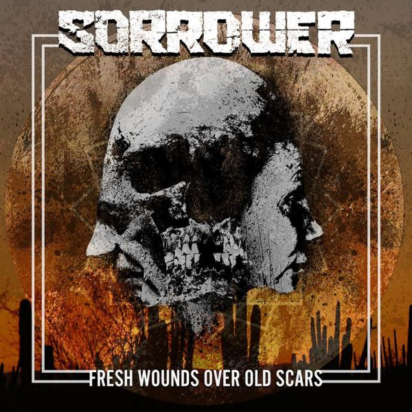 Sorrower - Fresh Wounds over Old Scars