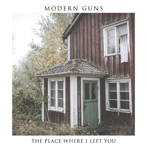 Modern Guns  - The Place Where I Left You