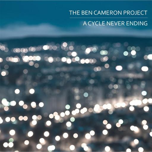 The Ben Cameron Project -  A Cycle Never Ending