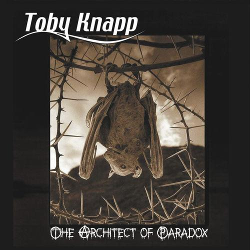 Toby Knapp - The Architect Of Paradox