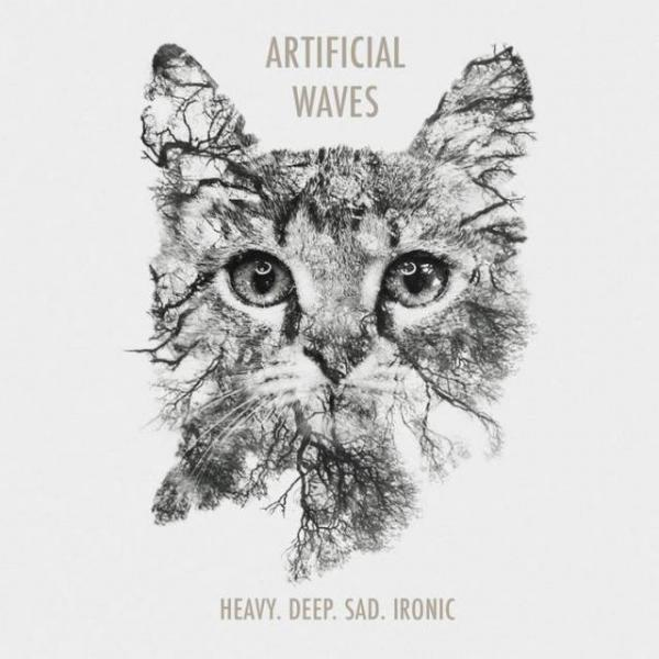 Artificial Waves  -  Heavy. Deep. Sad. Ironic.