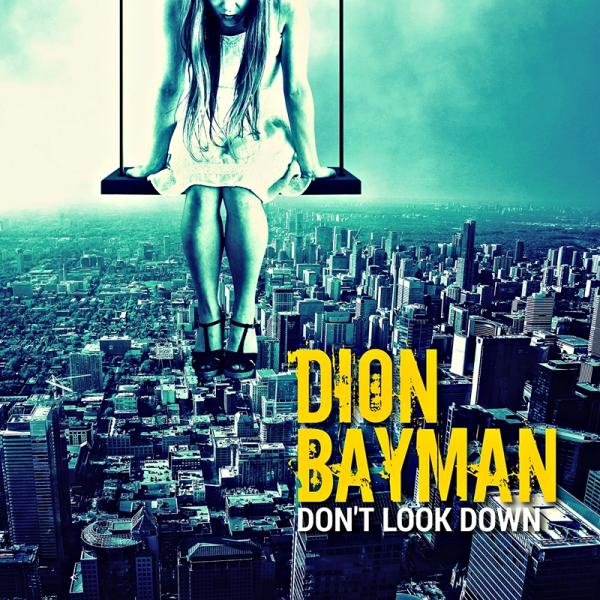 Dion Bayman  - Do not Look Down