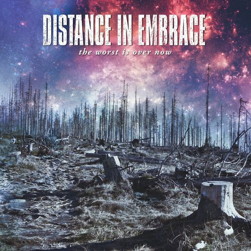 Distance In Embrace  - The Worst Is Over Now