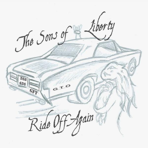 The Sons Of Liberty - Ride Off Again