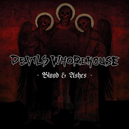 Devils Whorehouse - Blood and Ashes