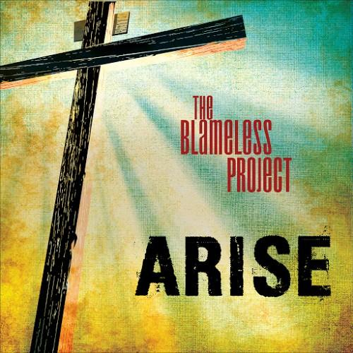 The Blameless Project - Arise