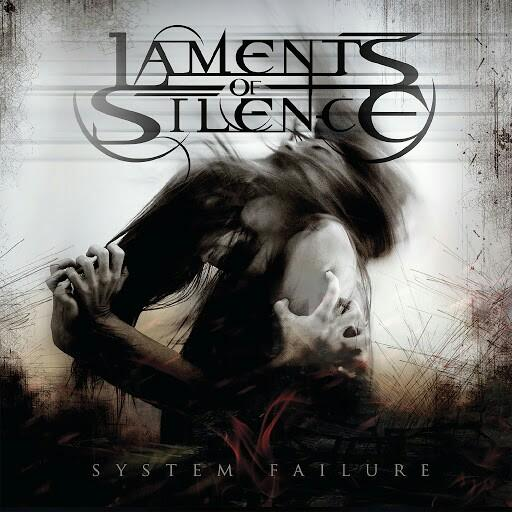 Laments Of Silence - System Failure