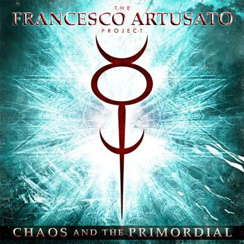 The Francesco Artusato Project - Chaos And The Primordial (Lossless)