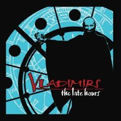 Vladimirs - The Late Hours