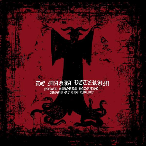 De Magia Veterum - Naked Swords Into The Wombs Of The Enemy