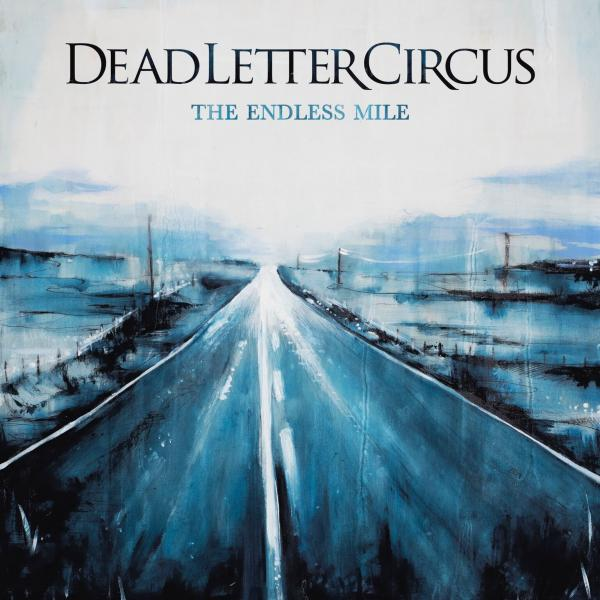 Dead Letter Circus - The Endless Mile