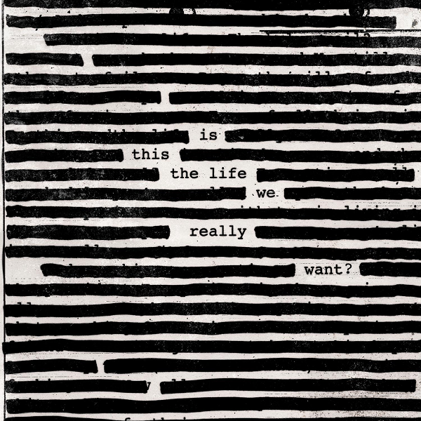 Roger Waters  - Is This the Life We Really Want? (Lossless)
