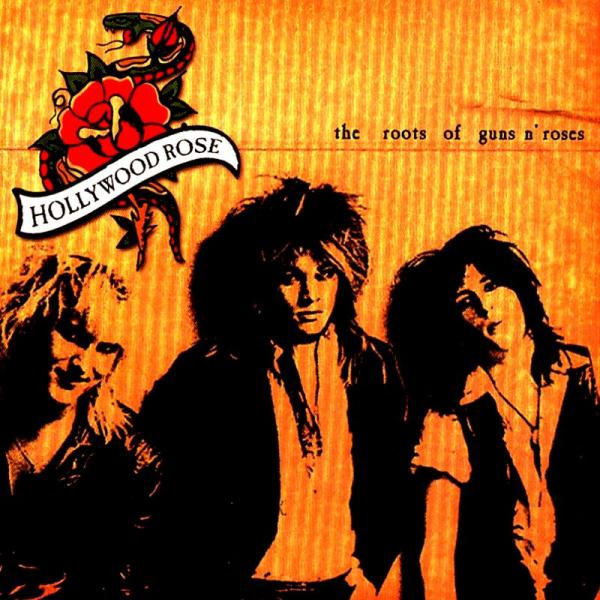 Hollywood Rose - The Roots of Guns 'n Roses