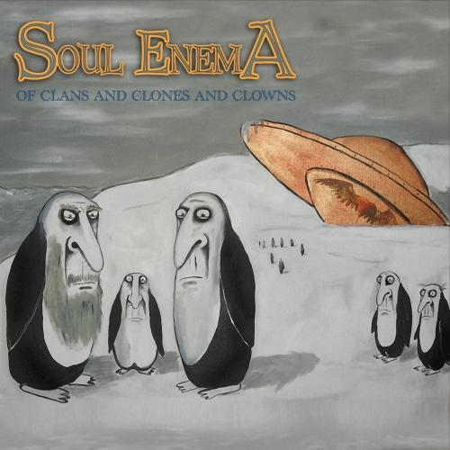Soul Enema  - Of Clans and Clones and Clowns