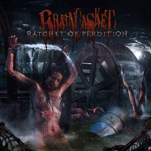 Braincasket  - Ratchet Of Perdition