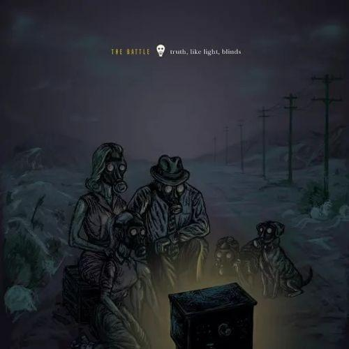 The Battle - Truth, Like Light, Blinds