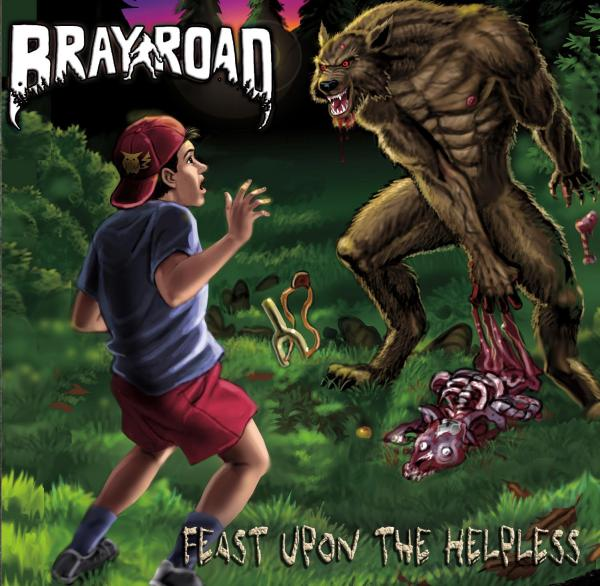 Bray Road - Feast Upon The Helpless