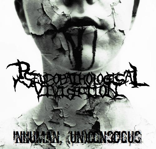 Pseudopathological Vivisection - Discography