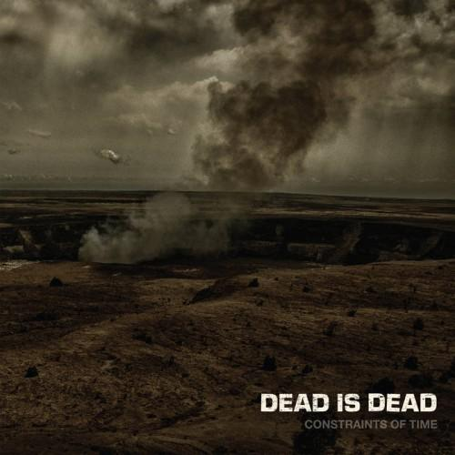 Dead Is Dead - Constraints Of Time
