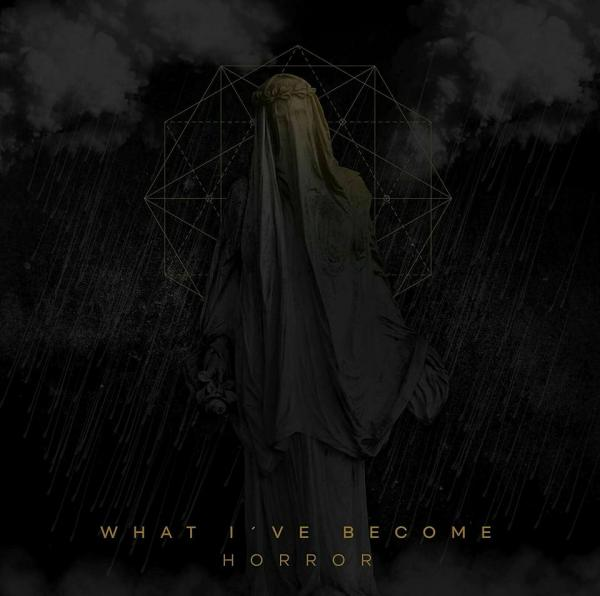 What I've Become - Horror (EP)