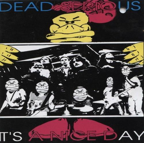 Dead Serious - It's a Nice Day