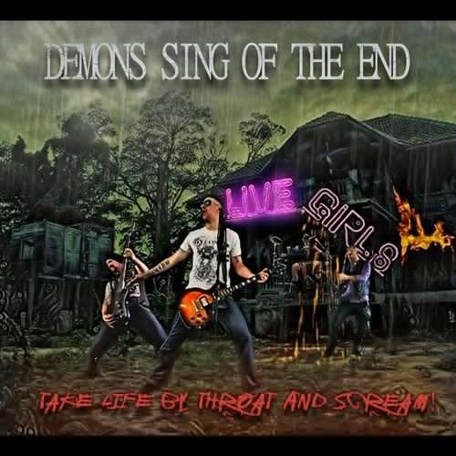 Demons Sing Of The End - Take Life By The Throat And Scream! (upconvert)