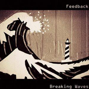 Feedback - Breaking Waves