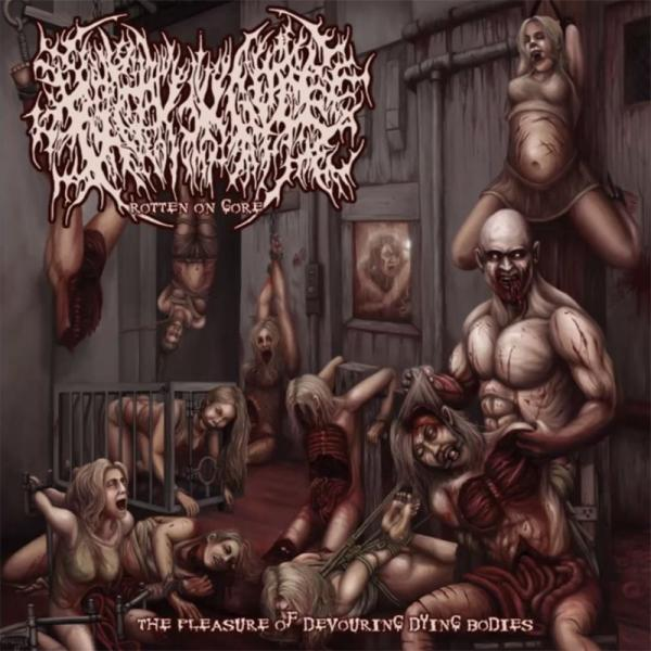 Rotten On Gore - The Pleasure Of Devouring Dying Bodies (EP)