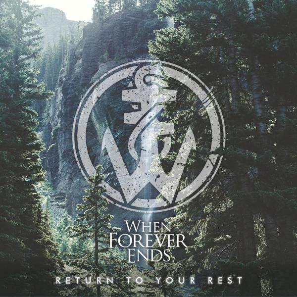 When Forever Ends - Return to Your Rest