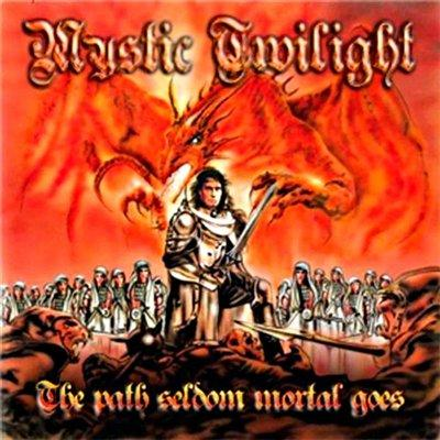 Mystic Twilight - The Path Seldom Mortal Goes