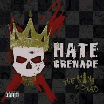 Hate Grenade - The King Is Dead