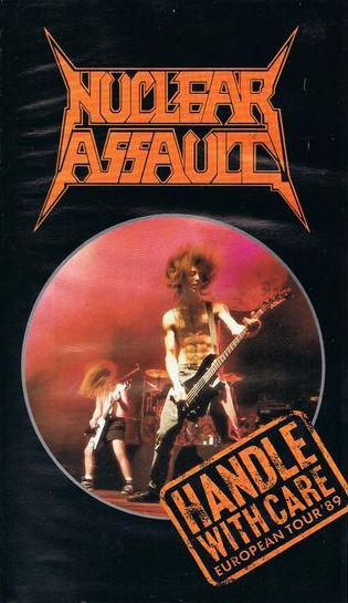 Nuclear Assault - Handle With Care (European Tour '89)