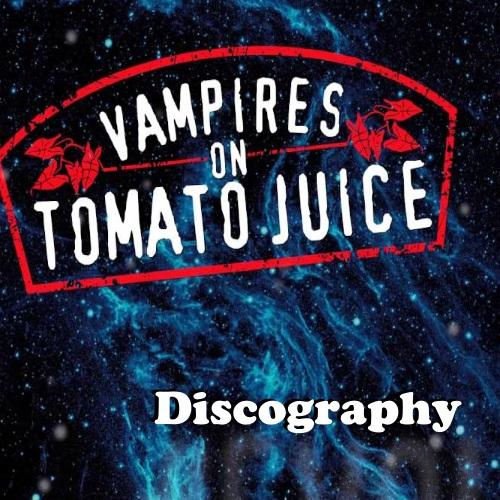 Vampires on Tomato Juice - Discography (2011 - 2017)